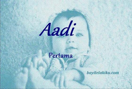 arti nama Aadi