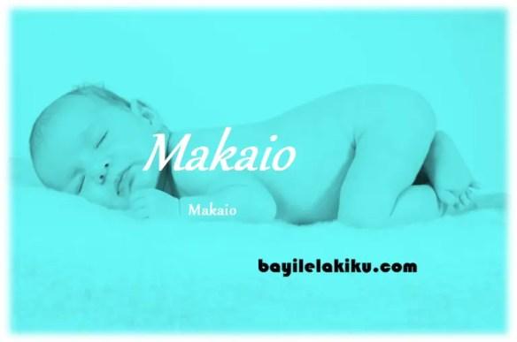 arti nama Makaio