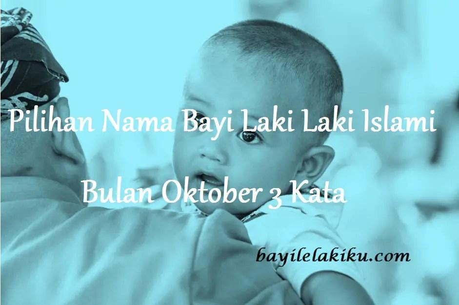 Pilihan Nama Bayi Laki Laki Islami Bulan Oktober 3 Kata