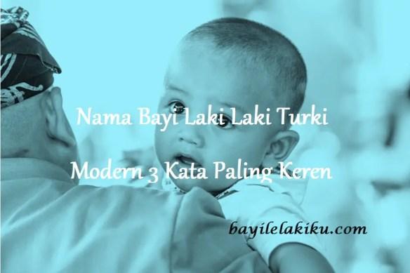 Nama Bayi Laki Laki Turki Modern 3 Kata