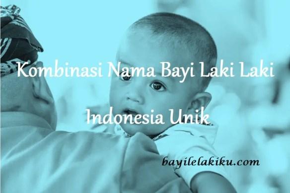 Nama Bayi Laki Laki Indonesia Unik