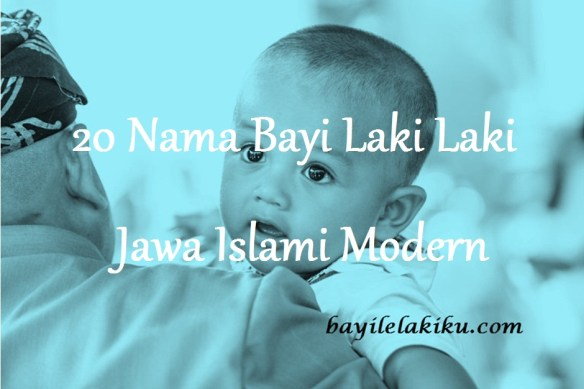 Nama Bayi Laki Laki Jawa Islami Modern