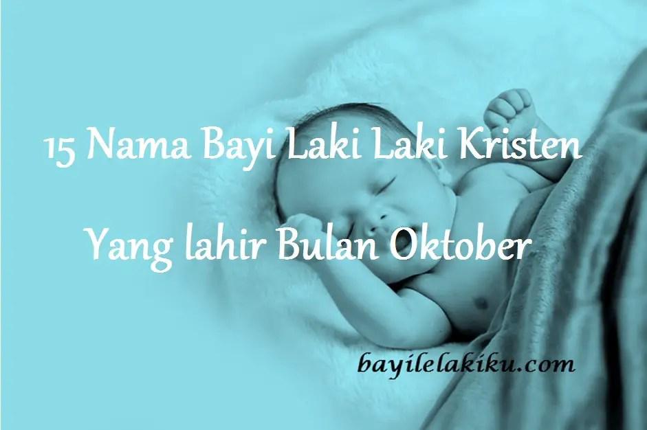 15 Nama Bayi Laki Laki Kristen Yang Lahir Bulan Oktober