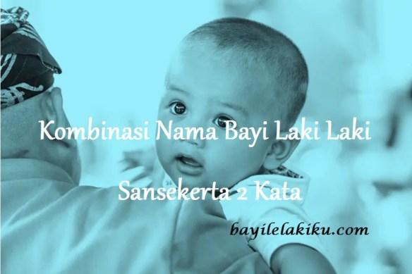 Nama Bayi Laki Laki Sansekerta 2 Kata