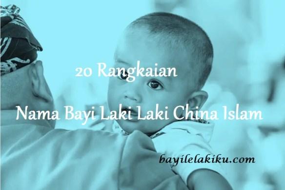 Nama Bayi Laki Laki China Islam