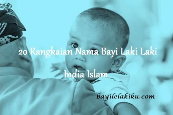 Rangkaian Nama Bayi Laki Laki India Islam