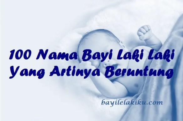 Nama Bayi Laki Laki Yang Artinya Beruntung