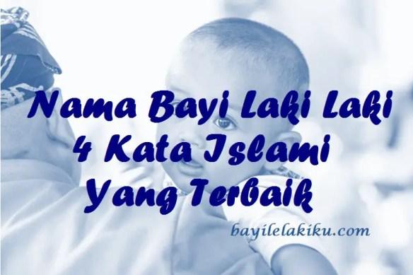 Nama Bayi Laki Laki 4 Kata Islami