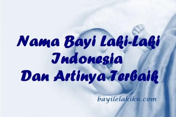 Nama Bayi Laki-Laki Indonesia Dan Artinya