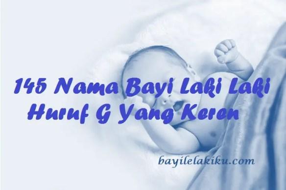 Nama Bayi Laki Laki Huruf G