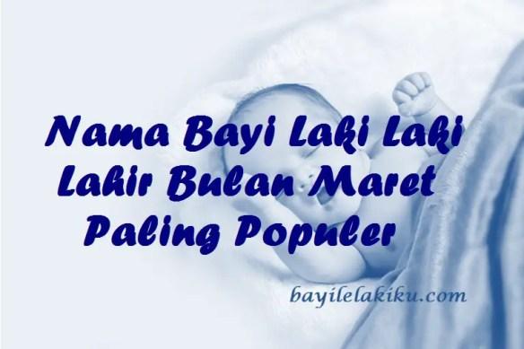 Nama Bayi Laki Laki Lahir Bulan Maret
