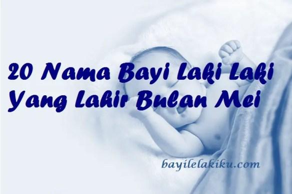 Nama Bayi Laki Laki Yang Lahir Bulan Mei