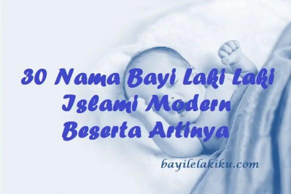 Nama Bayi Laki Laki Islami Modern Beserta Artinya