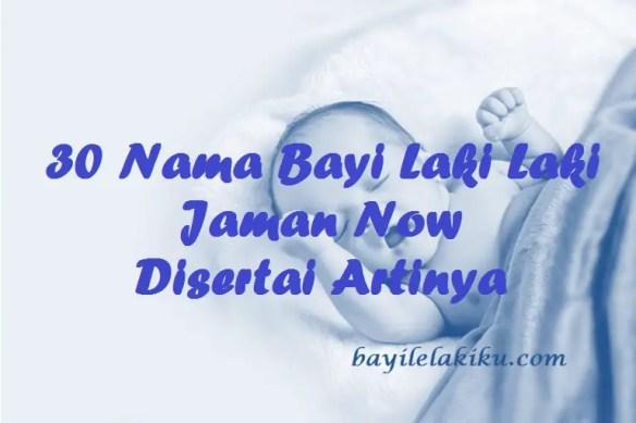 Nama Bayi Laki Laki Jaman Now