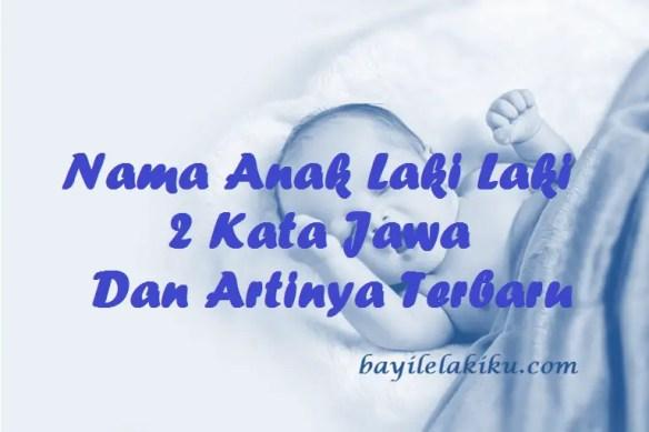 Nama Anak Laki Laki 2 Kata Jawa