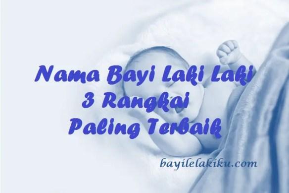 Nama Bayi Laki Laki 3 Rangkai