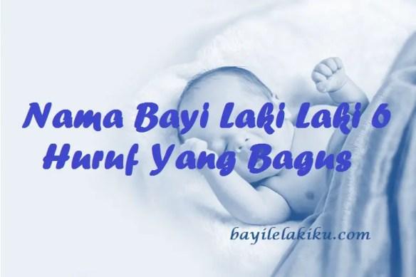 Nama Bayi Laki Laki 6 Huruf