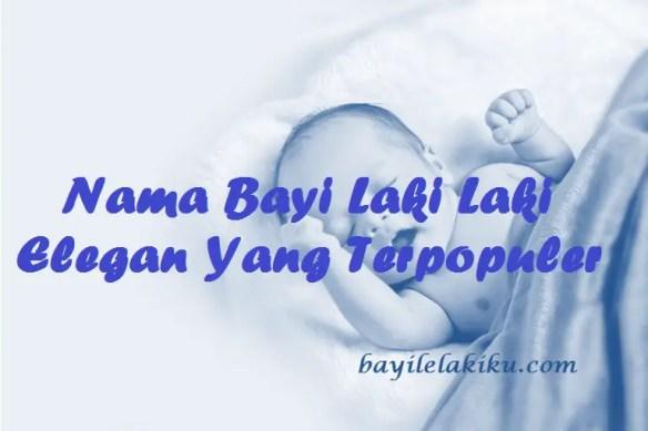 Nama Bayi Laki Laki Elegan