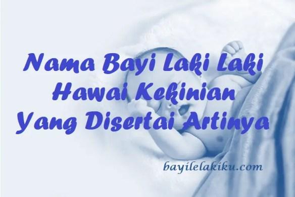 Nama Bayi Laki Laki Hawai