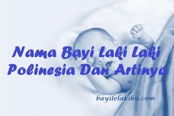 Nama Bayi Laki Laki Polinesia