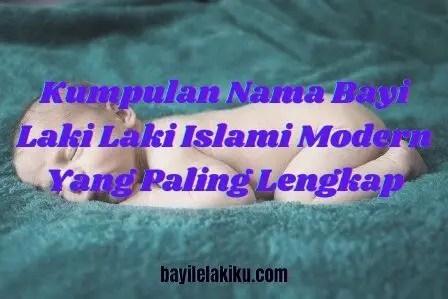 Kumpulan Nama Bayi Laki Laki Islami Modern
