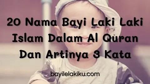 Nama Bayi Laki Laki Islam Dalam Al Quran Dan Artinya 3 Kata