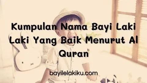 Nama Bayi Laki Laki Yang Baik Menurut Al Quran