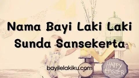 Nama Bayi Laki Laki Sunda Sansekerta