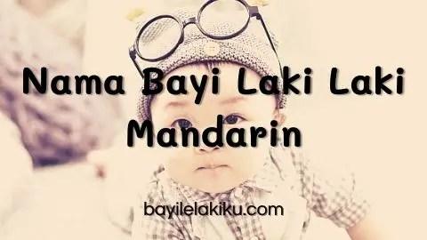 Nama Bayi Laki Laki Mandarin
