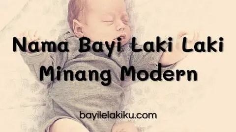 Nama Bayi Laki Laki Minang Modern