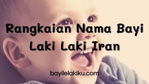 Rangkaian Nama Bayi Laki Laki Iran