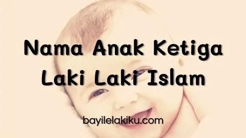 Nama Anak Ketiga Laki Laki Islam