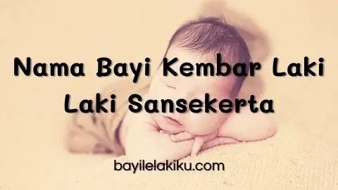 Nama Bayi Kembar Laki Laki Sansekerta