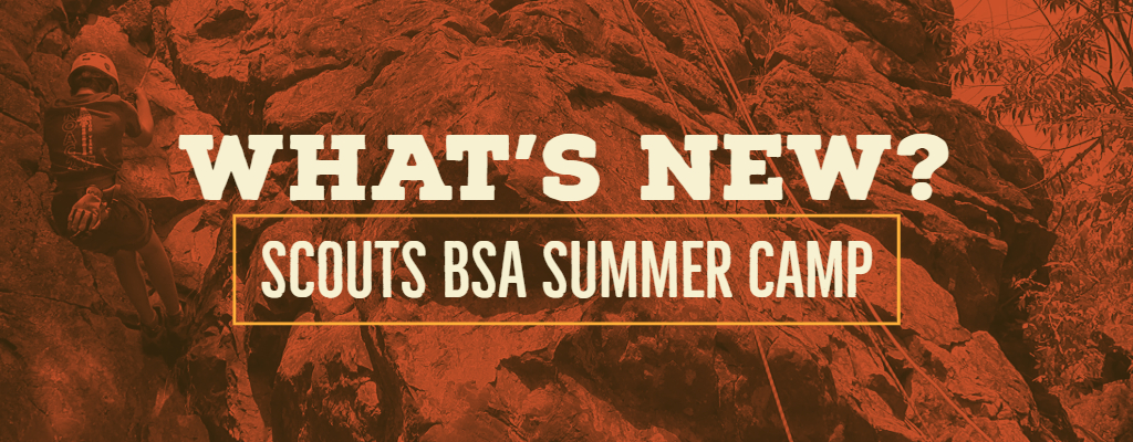 What's New for Scouts BSA Summer Camp! – Bay-Lakes Council