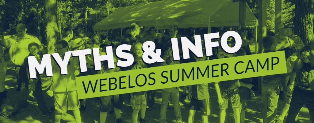 Webelos Summer Camp: Mythbusters & Information – Bay-Lakes