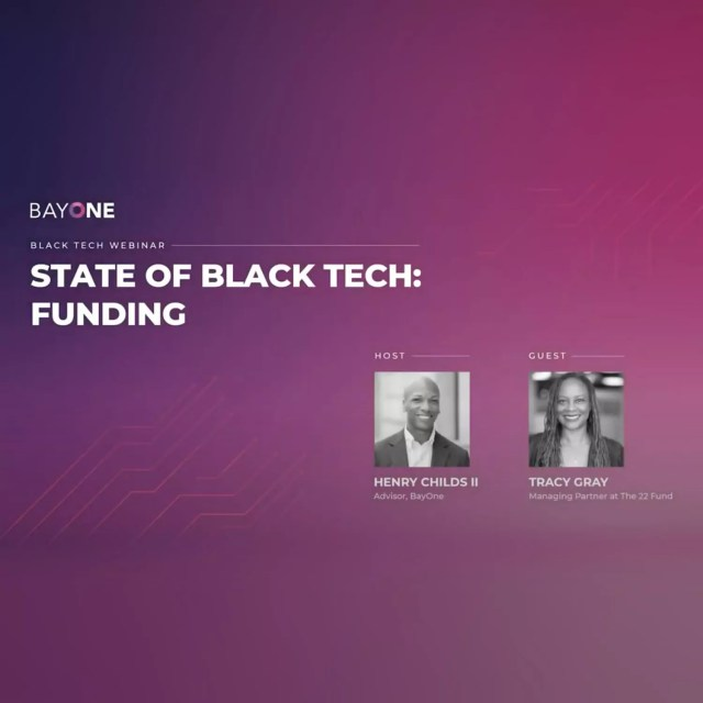The State of Black Tech: Funding – Henry Childs II & Tracy Gray
