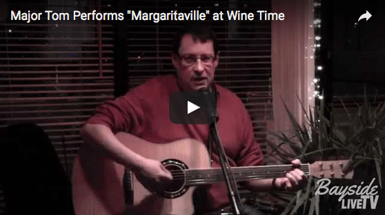 "Major Tom Performs ""Margaritaville"" at Wine Time"