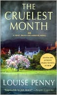 Inspector Armand Gamache Does It Again: The Cruelest Month by Louise Penny