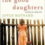 A Good Book: The Good Daughters by Joyce Maynard