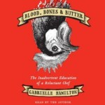 This Woman's Place Really Is in the Kitchen: Blood, Bones, & Butter by Gabrielle Hamilton (Audio)
