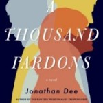 Do the Right Thing: A Thousand Pardons by Jonathan Dee