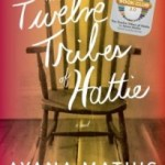 A Hard Life: The Twelve Tribes of Hattie by Ayana Mathis