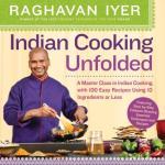 Indian Cooking Unfolded by Raghavan Iyer @660Curries #weekendcooking @BethFishReads