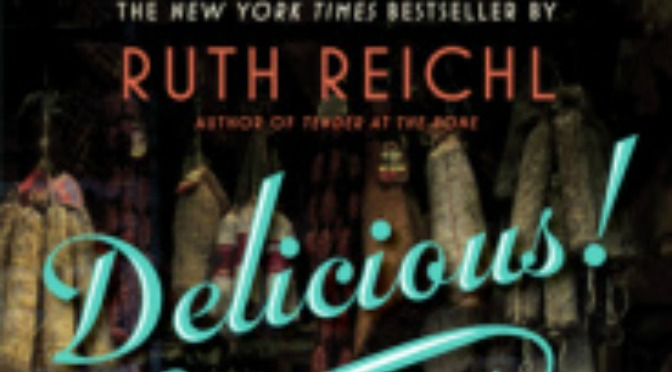An Appetizing Mish-Mash: Delicious! by Ruth Reichl #weekendcooking @BethFishReads