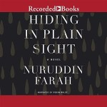Hiding in Plain Sight by Nuruddin Farah @RecordedBooks