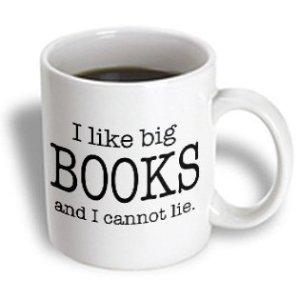 Coffee mug saying I Like big books and I cannot lie