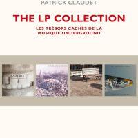 Laurent Schlittler & Patrick Claudet - The LP Collection, les trésors cachés de la musique underground (2014)