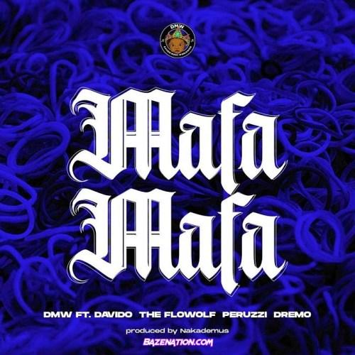 DMW – Mafa Mafa ft. Davido, Dremo, Peruzzi & The Flowolf Mp3 Download