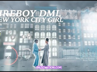 DOWNLOAD VIDEO: Fireboy DML – New York City Girl