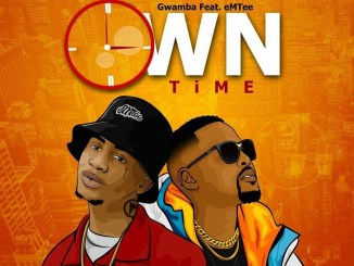 Gwamba ft. Emtee – Own Time MP3 Download